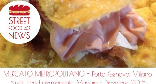 Mercato Metropolitano Milano: spazio street food permanente fino a Dic 2015