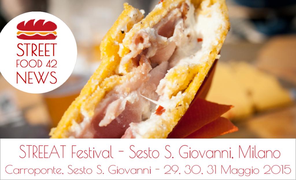 StreEat festival - Carroponte, Sesto San Giovanni, Milano - 29-30-31 Maggio 2015