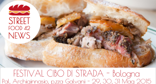 Festival del Cibo di Strada a Bologna, 29-31 Mag 2015