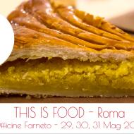 This Is Food: Street Food village a Roma, Officine Farneto, 29-31 Mag 2015