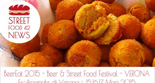 BeerEat 2015 Verona : Beer & Street Food Festival, 15-17 Mag 2015