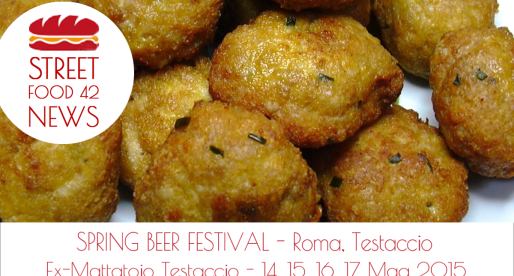 Spring Beer Festival: street food a Roma, Testaccio 14-17 Mag 2015