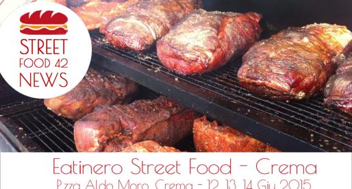 Eatinero Street food a Crema – 12,13,14 Giu 2015