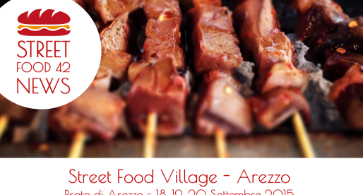 Street Food Arezzo: Street Food Village 18, 19, 20 Set 2015