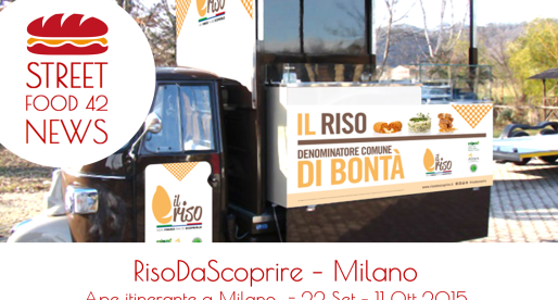 Riso Da Scoprire: Street food gratis a Milano: 22 Set – 11 Ott 2015