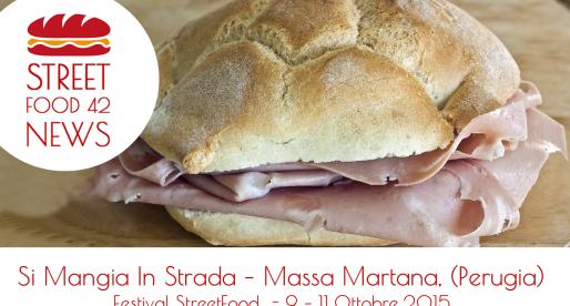 """Si Mangia In Strada"", street food festival a Massa Martana, Perugia, 9, 10, 11 Ott 2015"