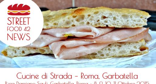 Cucine di Strada – Street food alla Garbatella, Roma – 8, 9, 10, 11 Ottobre 2015