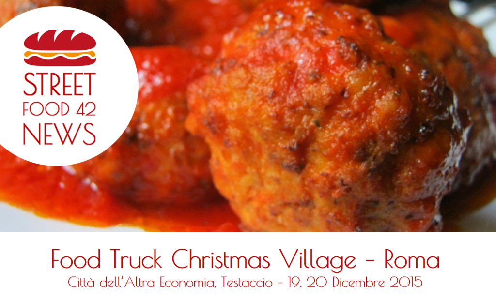 Street food Testaccio, Roma: Food Truck Christmas Village - 19-20 Dic 2015 - polpette al sugo