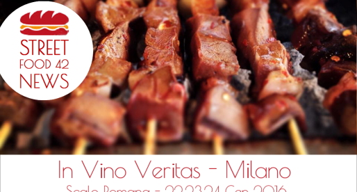 In Vino Veritas: Street Food a Milano – 22, 23, 24 Gen 2016