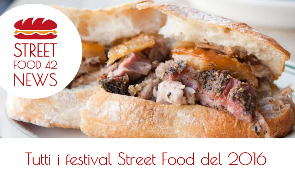 Tutti i festival Street Food festival del 2016 e tutti gli eventi di cibo di strada del 2016