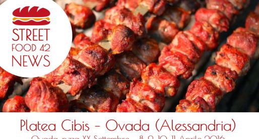 Platea Cibis, Street Food a Ovada (Alessandria) – 8, 9, 10 Aprile 2016