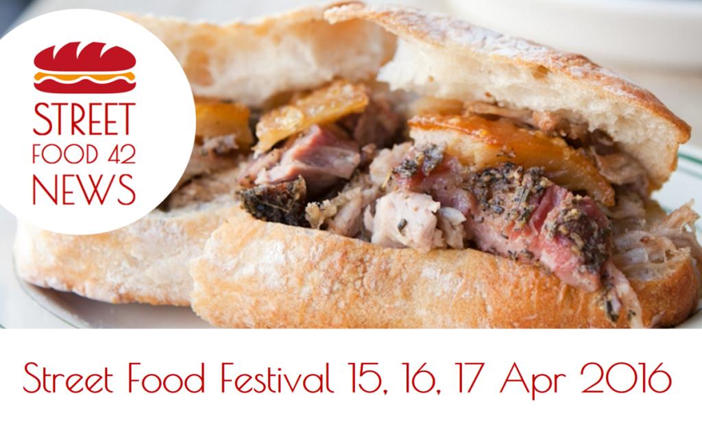 Street food festival - eventi Cibo di Strada - 15, 16, 17 Aprile  2016