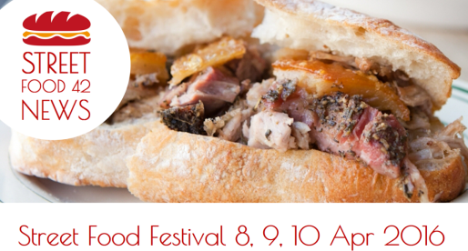 Tutti i Street Food festival del weekend 8, 9, 10 Apr 2016