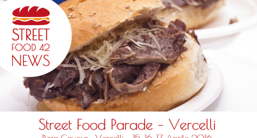 Street Food Parade a Vercelli 15, 16, 17 Apr 2016