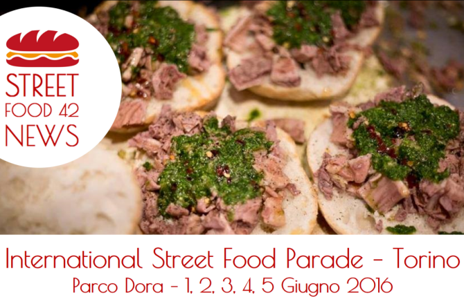 International Street Food Parade a Torino – 1, 2, 3, 4, 5 Giu 2016