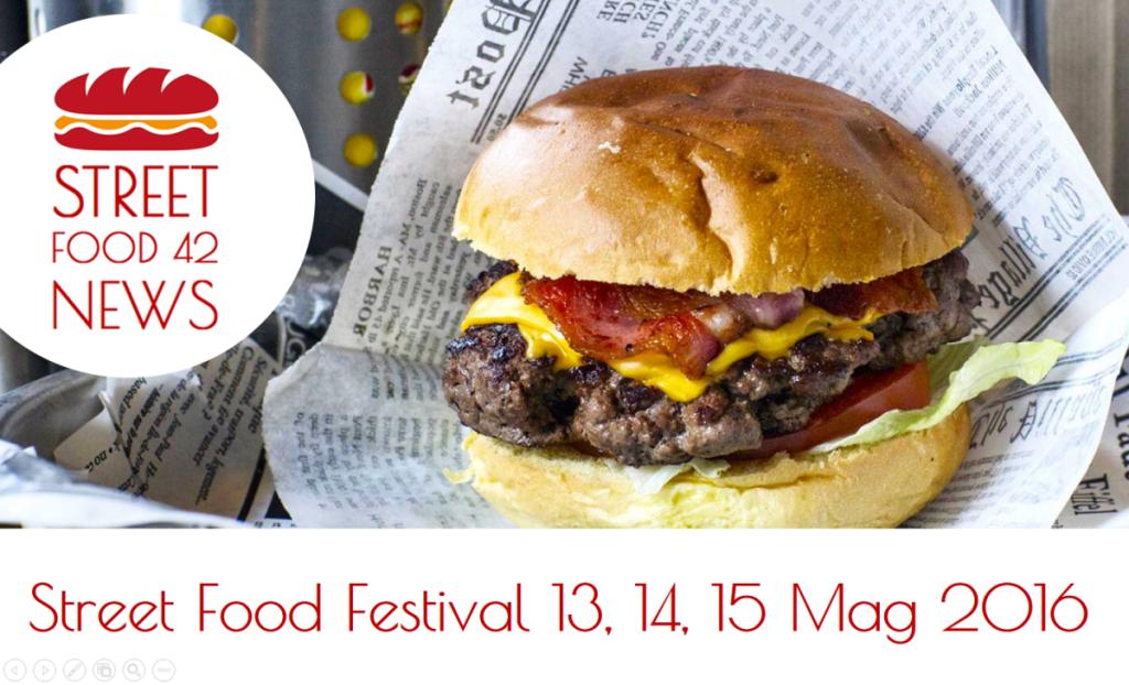 Street food festival - eventi di cibo di strada - 13 14 15 mag 2016