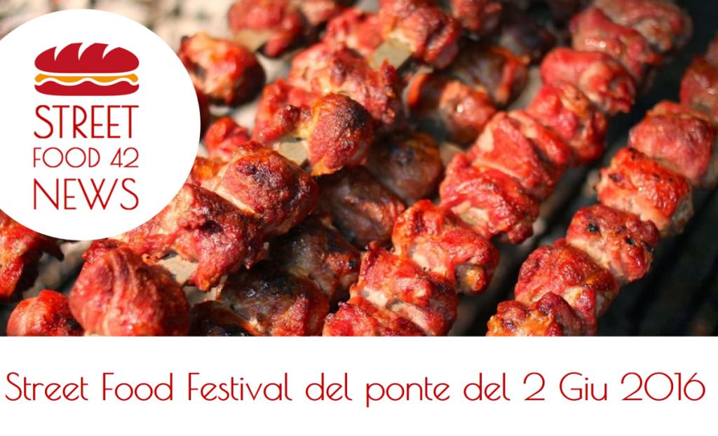 Street food festival - Eventi di cibo di strada del ponte del 2 giugno 2016