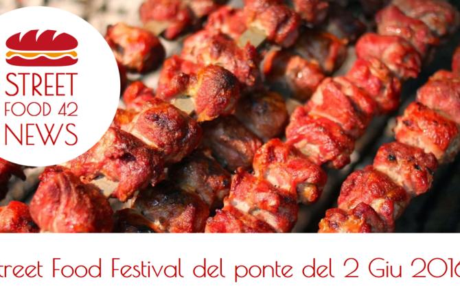 I festival Street Food del ponte del 2 Giugno 2016