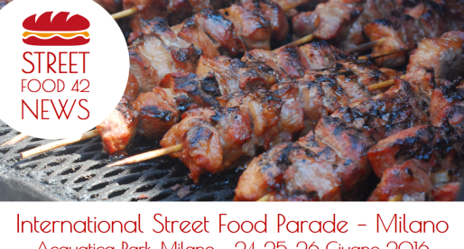ANNULLATO : International Street Food Parade Milano – 24, 25, 26, Giu 2016